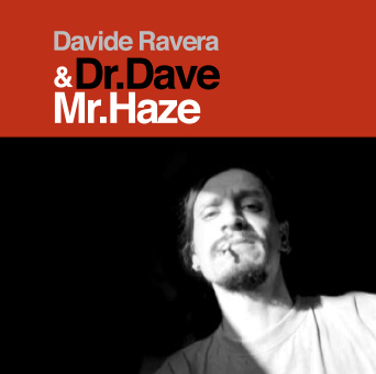 Dr. Dave & Mr. Haze